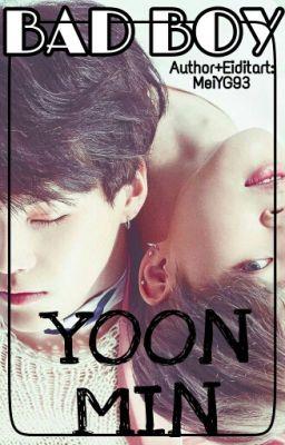 Đọc truyện [Shortfic][BTS][Yoonmin] Bad Boy Cũng Chỉ Là Đồ Ngốc