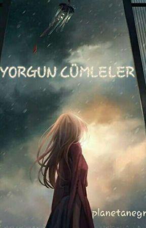 YORGUN CÜMLELER by planetanegro_
