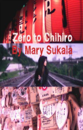 Zero to Chihiro (The World of Miyazaki Fanfic) by so-very-mary