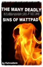 The Many Deadly Sins of Wattpad [WATTPAD RANT] by katvoshere