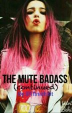 The Mute Badass (continued) by megan13nicole