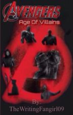 Avengers: Age of  Villains (DISCONTINUED) by thewritingfangirl09