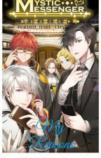 My Reasons (Mystic Messenger x Male! Reader Oneshots) by Fujoshi_haru_chan
