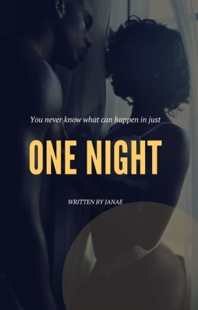 One Night by WrittenbyJanae