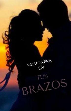 Prisionera en tus brazos by Adrii_LG22