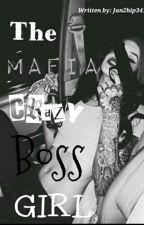 The Mafia Crazy Boss Girl by Jan2hip341