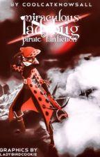 Miraculous Ladybug Pirate Fanfiction AU by Vesperra