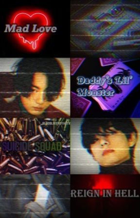 Mad Love | Daddy's Lil' Monster | Suicide Squad [Vkook] by BloodLikeRoyalty