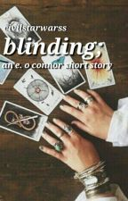 blinding; an e. o'connor short story by willthisearthbe