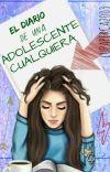 El Diario de una Adolescente Cualquiera  #PGP2017 cover