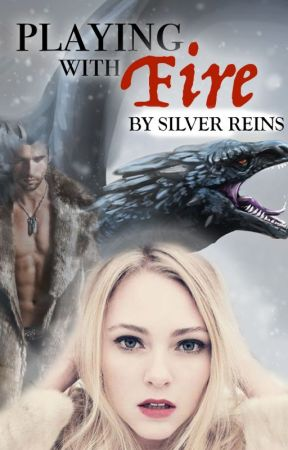 Playing with Fire ( Redemption Saga Story) by SilverReins