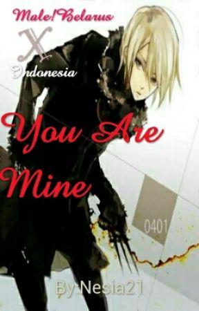 You are Mine [Hiatus] by Nesia21