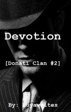 Devotion [Donati Clan #2] by ruyawrites