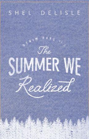 The Summer We Realized (Denim Days #3) by sheldelisle