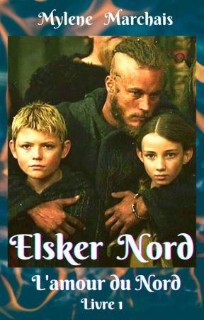Elsker Nord (l'amour du nord)              livre 1 by mylene04051986