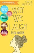 Why We Laugh (#Wattys2018) by CarpeDiemWrite