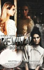 Revival ➸ [Sequel to Starving] ✔  by skendallous