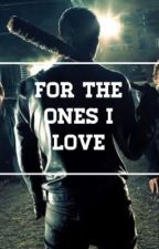 For The Ones I Love | Negan #Wattys2017 by longnightswriting