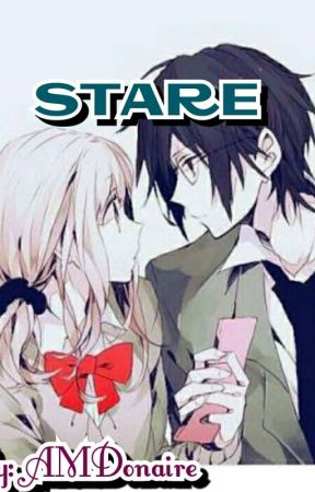 Stare [COMPLETED] by AMDonaire