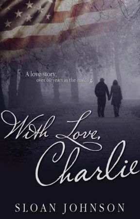 With Love, Charlie by SloanJohnson