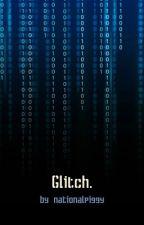 Glitch (re-make) by NationalPiggy