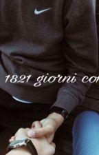 1821 giorni con te. by AMMSstories