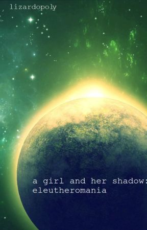 A Girl and Her Shadow - Eleutheromania by whomstdvent