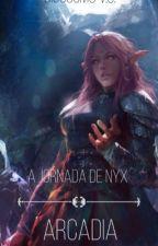 Arcadia - A Jornada de Nyx by bigcosmo
