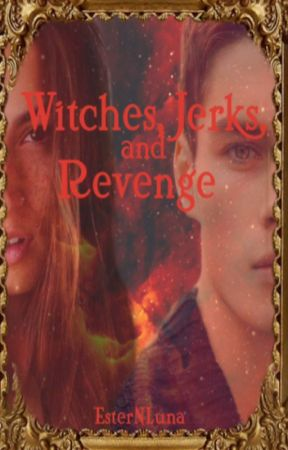Witches, Jerks, and Revenge by strlna