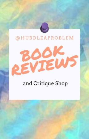 #HAP Book Reviews and Critique Shop [CLOSED] by HurdleAProblem