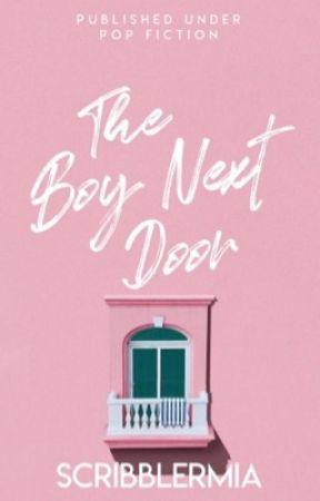 The Boy Next Door (Completed) by ScribblerMia