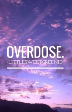 overdose. by -strangethoughts