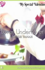 Lover Undercover (Soon to be published by Bookware Publishing Corp.) by jadenyael