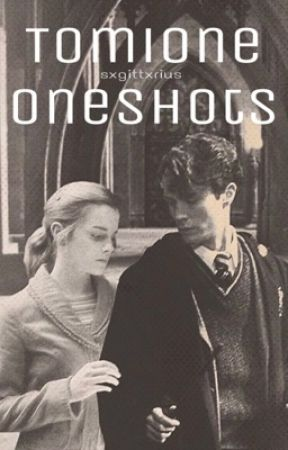 Tomione Oneshots || Ongoing  by sxgittxrius