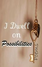 I Dwell in Possibility by DreamWithWords