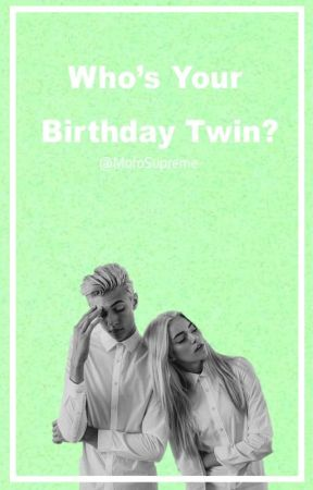Who's Your Birthday Twin? by MofoSupreme-