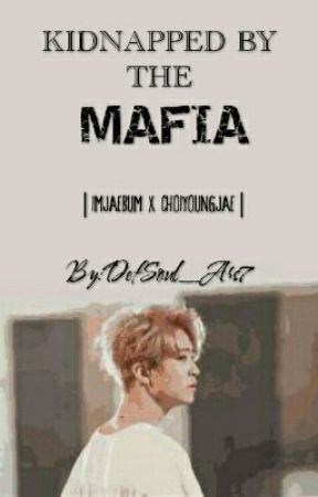 Kidnapped By The Mafia [2JAE] by DefSoul_Ars7