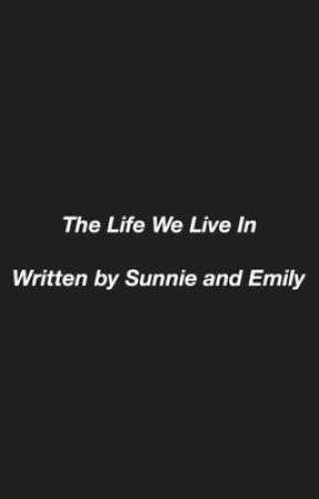 The Life We Live In by svnny_girl