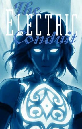 The Electrical Conduit. Male Reader x Korra by Silver_Whisp