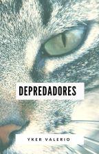Depredadores by YkerEValerioPinto