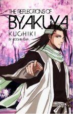 The Reflections of Byakuya Kuchiki by adverbslut