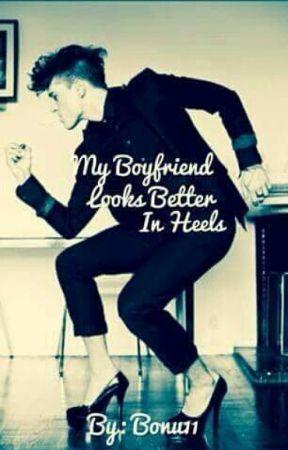 My Boyfriend Looks Better In Heels by Cuore114