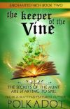 The Keeper of the Vine: Enchanted High Book II cover