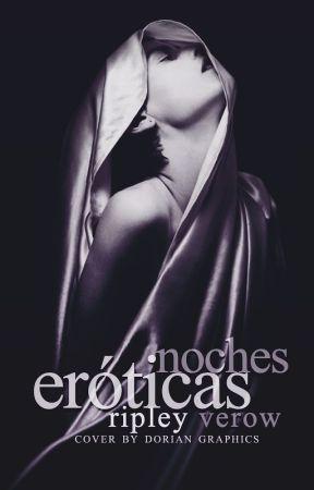 Noches Eróticas | Relatos by TheSuicideVerow