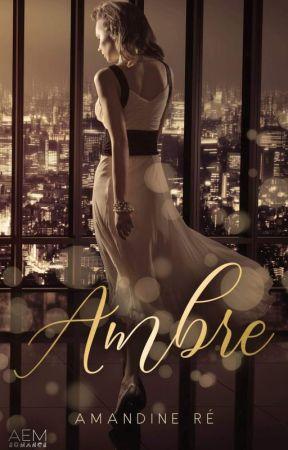 Ambre (anciennement Love Guilty  SOUS CONTRAT D'EDITIONS) by Amandine0820