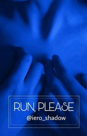 RUN, PLEASE by iero_shadow