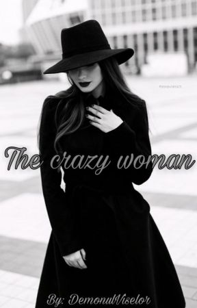 The crazy woman by DemonulViselor