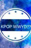 KPOP WWYD?? cover