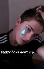 pretty boys don't cry by hemmoxxkayla