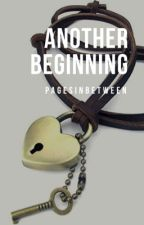 Another Beginning by PagesInBetween